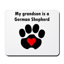 My Grandson Is A German Shepherd Mousepad