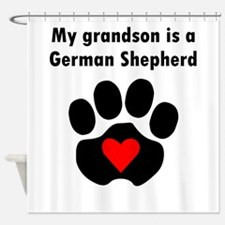 My Grandson Is A German Shepherd Shower Curtain
