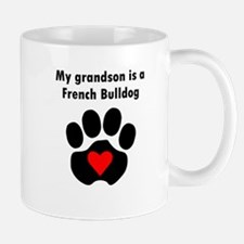 My Grandson Is A French Bulldog Mugs