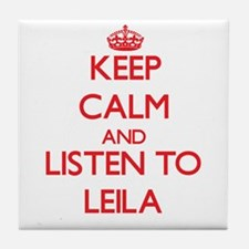 Keep Calm and listen to Leila Tile Coaster