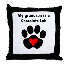 My Grandson Is A Chocolate Lab Throw Pillow