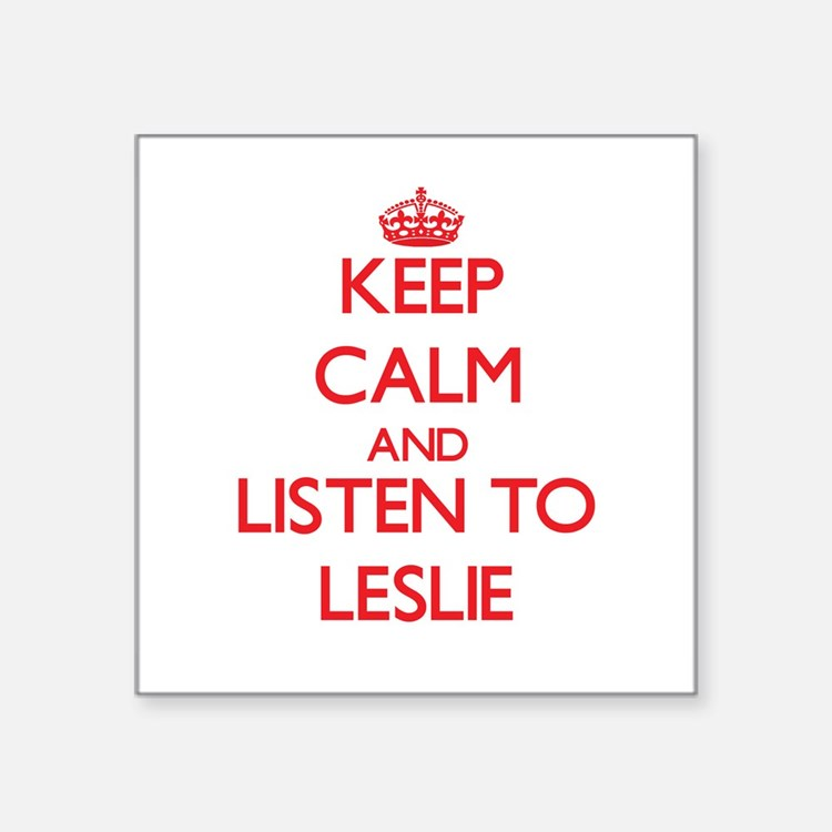 Keep Calm and listen to Leslie Sticker