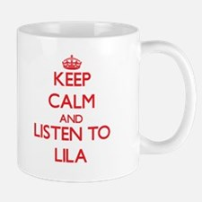 Keep Calm and listen to Lila Mugs