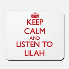 Keep Calm and listen to Lilah Mousepad