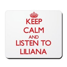 Keep Calm and listen to Liliana Mousepad