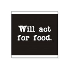 Will Act for Food Rectangle Sticker