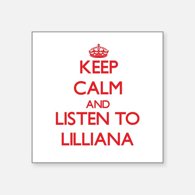 Keep Calm and listen to Lilliana Sticker