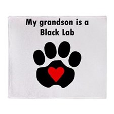 My Grandson Is A Black Lab Throw Blanket