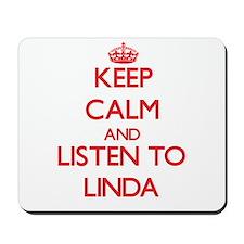 Keep Calm and listen to Linda Mousepad