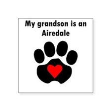 My Grandson Is An Airedale Sticker