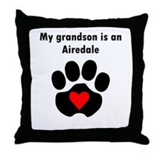 My Grandson Is An Airedale Throw Pillow