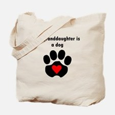 My Granddaughter Is A Dog Tote Bag