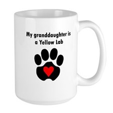 My Granddaughter Is A Yellow Lab Mugs
