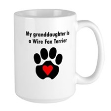My Granddaughter Is A Wire Fox Terrier Mugs