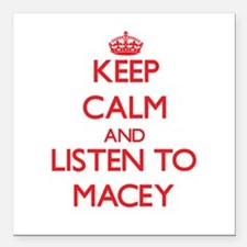 """Keep Calm and listen to Macey Square Car Magnet 3"""""""