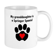 My Granddaughter Is A Springer Spaniel Mugs