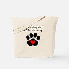 My Granddaughter Is A Siberian Husky Tote Bag