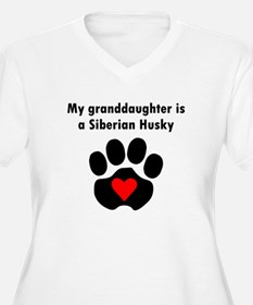 My Granddaughter Is A Siberian Husky Plus Size T-S