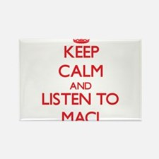 Keep Calm and listen to Maci Magnets