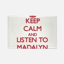 Keep Calm and listen to Madalyn Magnets