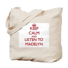 Keep Calm and listen to Madelyn Tote Bag