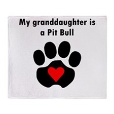 My Granddaughter Is A Pit Bull Throw Blanket