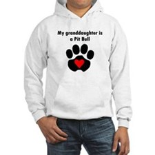 My Granddaughter Is A Pit Bull Hoodie