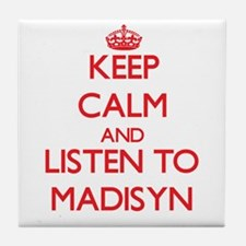 Keep Calm and listen to Madisyn Tile Coaster