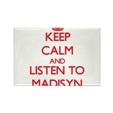 Keep Calm and listen to Madisyn Magnets