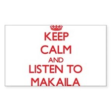 Keep Calm and listen to Makaila Decal
