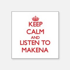 Keep Calm and listen to Makena Sticker