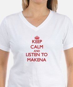 Keep Calm and listen to Makena T-Shirt