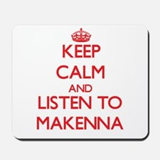 Keep Calm and listen to Makenna Mousepad