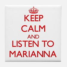 Keep Calm and listen to Marianna Tile Coaster