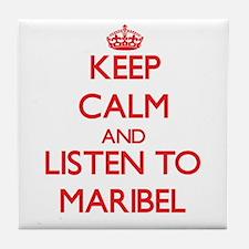 Keep Calm and listen to Maribel Tile Coaster