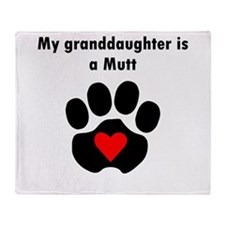 My Granddaughter Is A Mutt Throw Blanket