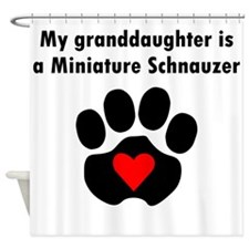My Granddaughter Is A Miniature Schnauzer Shower C