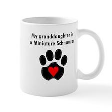 My Granddaughter Is A Miniature Schnauzer Mugs