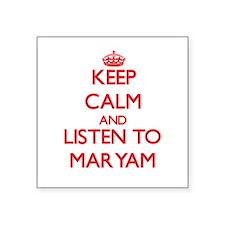 Keep Calm and listen to Maryam Sticker