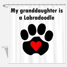 My Granddaughter Is A Labradoodle Shower Curtain
