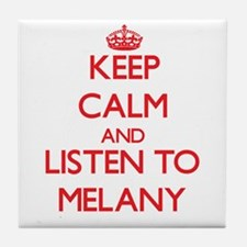 Keep Calm and listen to Melany Tile Coaster