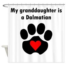 My Granddaughter Is A Dalmatian Shower Curtain
