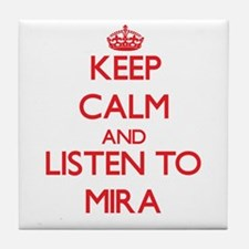 Keep Calm and listen to Mira Tile Coaster