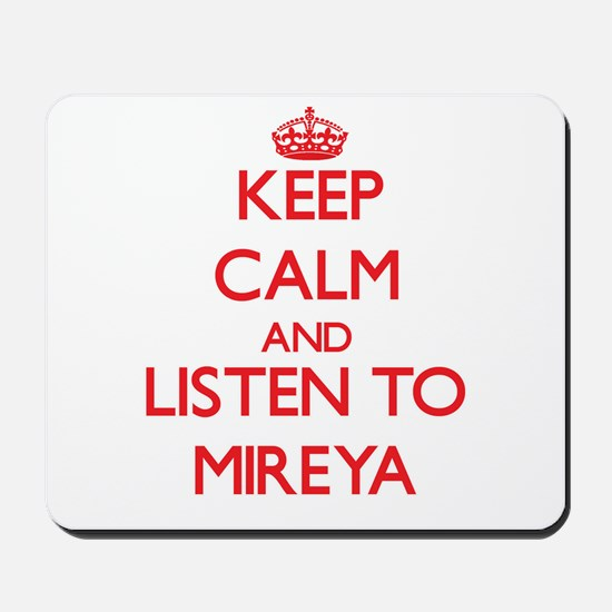 Keep Calm and listen to Mireya Mousepad