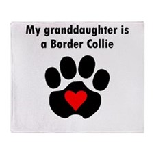 My Granddaughter Is A Border Collie Throw Blanket