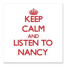 Keep Calm and listen to Nancy Square Car Magnet 3""