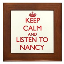 Keep Calm and listen to Nancy Framed Tile