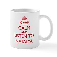 Keep Calm and listen to Natalya Mugs