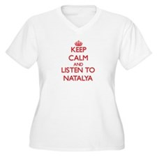 Keep Calm and listen to Natalya Plus Size T-Shirt