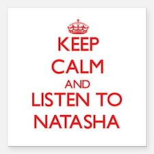 Keep Calm and listen to Natasha Square Car Magnet